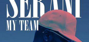 SERANI – MY TEAM [EXPLICIT & RADIO] – FEEL UP RECORDS