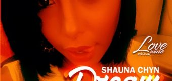 SHAUNA CHYN – DREAMLAND – LOVE WINE RIDDIM – RUDE GYAL MUSIC