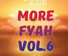 STRICTLY BLAZIN – MORE FYAH VOL. 6 – MIXTAPE