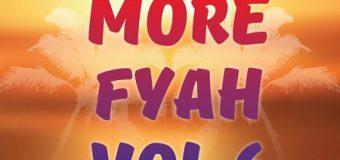 STRICTLY BLAZIN – MORE FYAH VOL. 6 – MIXTAPE