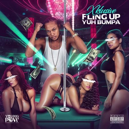 Xklusive - Fling Up Yuh Bumpa