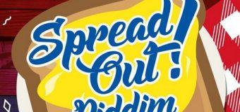 SPREAD OUT RIDDIM [FULL PROMO] – WALSHY FIRE & SMOKEY JAMAKINO