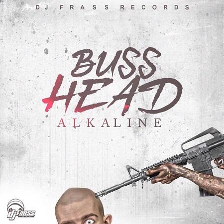Alkaline-buss-head-cover ALKALINE - BUSS HEAD [EXPLICIT & RADIO] - DJ FRASS RECORDS