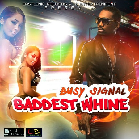 BUSY SIGNAL - BADSEST WHINE