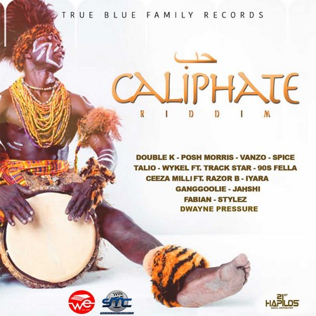 Caliphate-Riddim-Cover CALIPHATE RIDDIM [FULL PROMO] - TRUE BLUE FAMILY RECORDS