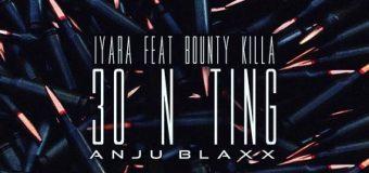 IYARA FT BOUNTY KILLER – 30 N TING – ANJU BLAXX _ UIM RECORDS