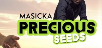 MASICKA – PRECIOUS SEEDS – PRECIOUS SEEDS RIDDIM – COLLEGE BOIZ PRODUCTION