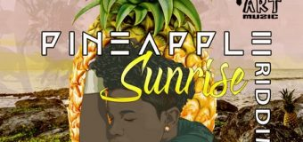 PINEAPPLE SUNRISE RIDDIM [FULL PROMO] – BADART MUZIC