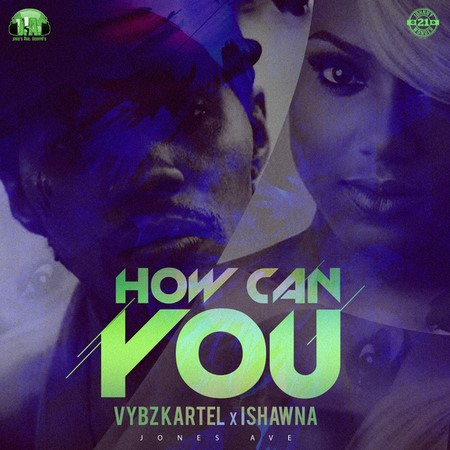 VYBZ KARTEL X ISHAWNA - HOW CAN YOU