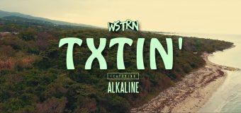 WSTRN FT ALKALINE – TXTIN' – MUSIC VIDEO