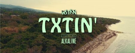 WSTRN FT ALKALINE - TXTIN' MUSIC VIDEO