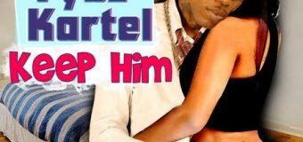 VYBZ KARTEL – KEEP HIM [EXPLICIT & RADIO] – TADS RECORDS