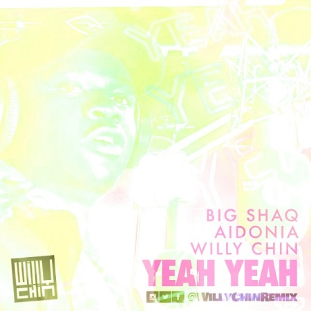 Big Shaq & Aidonia - Yeah Yeah Remix Cover