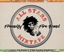 FRIENDLY FIRE BAND – ALL STARS MIXTAPE (MIXED BY JAM JAH SOUND)