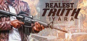 IYARA – REALEST TRUTH (PROVE YOURSELF) [MASICKA DISS] – FRANKO MUSIC