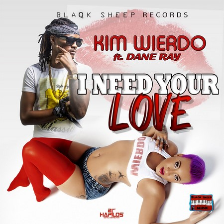 Kim Wierdo feat. Dane Ray - I Need Your Love