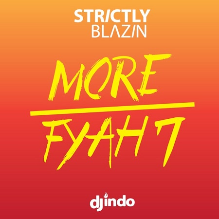 STRICTLY BLAZIN - MORE FYAH VOLUME 7