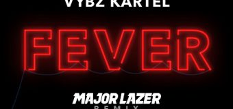 VYBZ KARTEL – FEVER (MAJOR LAZER REMIX) – ADIDJAHIEM RECORDS _ TJ RECORDS
