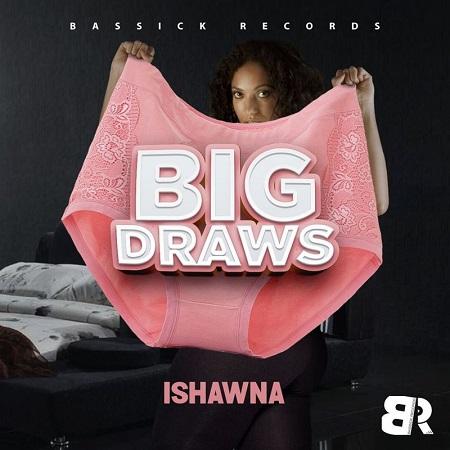 ishawna - big draws