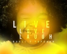 BUGLE & POPCAAN – LIVE LOVE LAUGH [EXPLICIT & RADIO] – AN9TED ENTERTAINMENT