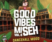 RASTA UNO SOUND – GOOD VIBES MI SEH VOL.4 (DANCEHALL MOOD) – MIXTAPE