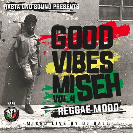 Good-Vibes-Mi-Seh-vol.4-REGGAE-MOOD-COVER RASTA UNO SOUND - GOOD VIBES MI SEH VOL.4 (REGGAE MOOD) - MIXTAPE