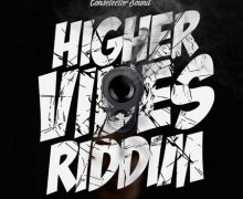 HIGHER VIBES RIDDIM [FULL PROMO] – CONSELECTOR SOUND