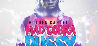 MAD COBRA – P***Y [EXPLICIT & RADIO] – GOLDEN CARTEL