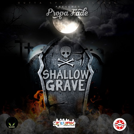 Propa Fade - Shallow Grave