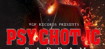 PSYCHOTIC RIDDIM [FULL PROMO] – YGF RECORDS _ ATCHYAH ENTERTAINMENT