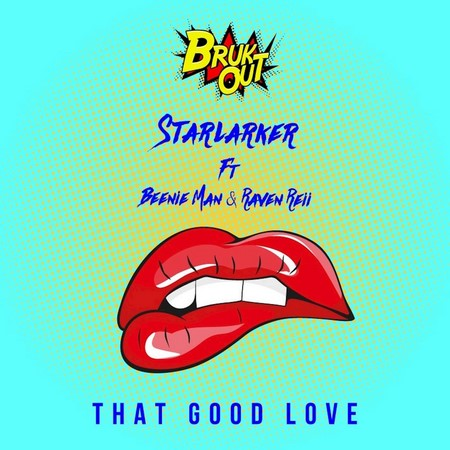 Starlarker feat. Raven Reii & Beenie Man - That Good Love