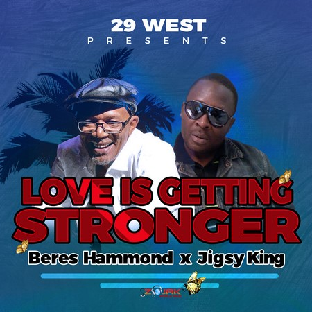 BERES-HAMMOND-JIGSY-KING-Love-Getting-Stronger-