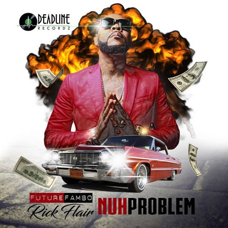 FUTURE-FAMBO-FT-RICK-FLAIR-NUH-PROBLEM-COVER