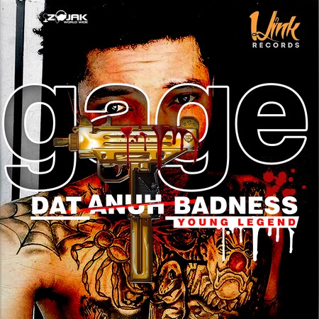 GAGE-DAT-ANUH-BADNESS