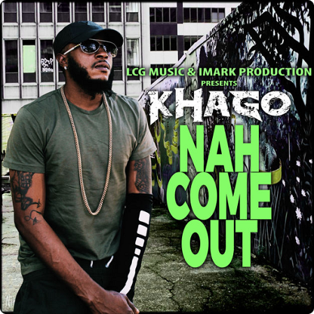 Khago-Nah-Come-Out-cover KHAGO - NAH COME OUT - LCG MUSIC