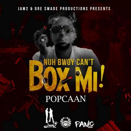 Popcaan-Nuh-Bwoy-Cant-Box-Mi