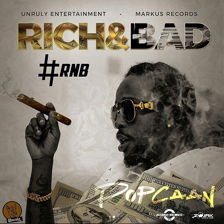Popcaan-Rich-Bad-Cover POPCAAN - RICH AND BAD - MARKUS RECORDS