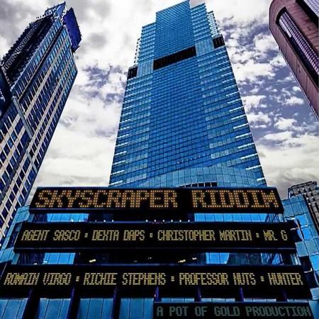 SkyScraperRiddim-cover SKYSCRAPER RIDDIM [FULL PROMO] - POT OF GOLD RECORDS