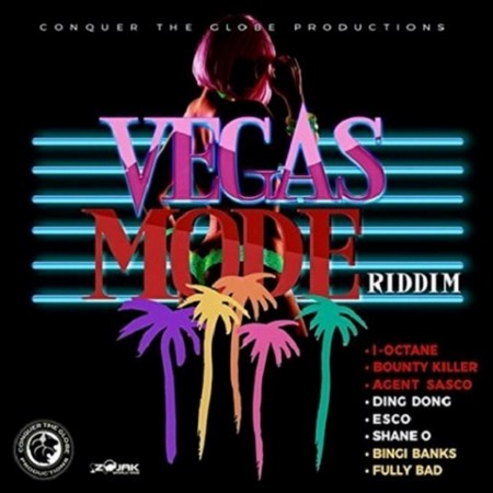 Vegas-Mode-Riddim-Cover VEGAS MODE RIDDIM [FULL PROMO] - CONQUER THE GLOBE PRODUCTIONS