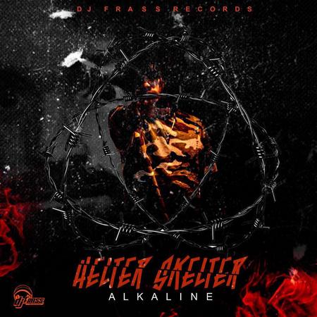 alkaline-helter-skelter-cover ALKALINE - HELTER SKELTER (EXPLICIT & RADIO) - DJ FRASS RECORDS