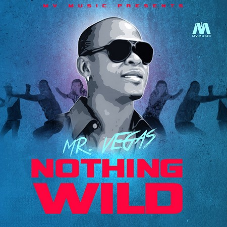 mr-vegas-nothing-wild-cover MR VEGAS - NOTHING WILD - MV MUSIC
