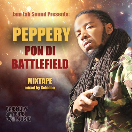 PEPPERY-Pon-Di-Battlefield-Mixtape-cover JAM JAH SOUND - PEPPERY PON DI BATTLEFIELD - MIXTAPE