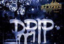 Dj Xpert , Drip , Mixtape