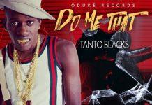 Tanto-Blacks-Do-Me-That