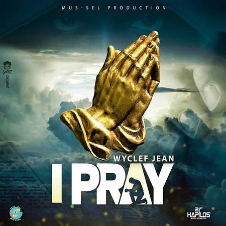 WYCLEF-JEAN-I-PRAY-COVER WYCLEF JEAN - I PRAY - MUS-SEL PRODUCTION