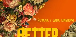Govana-x-Jada-Kingdom-Better-Than-That
