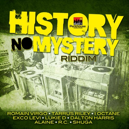 History-No-Mystery-Riddim-Cover HISTORY NO MYSTERY RIDDIM [FULL PROMO] - PENTHOUSE RECORDS