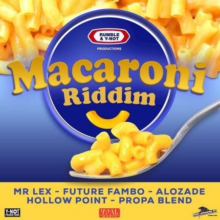 Macaroni-Riddim-Cover MACARONI RIDDIM [FULL PROMO] - RUMBLE PRODUCTIONS _ Y-NOT PRODUCTIONS
