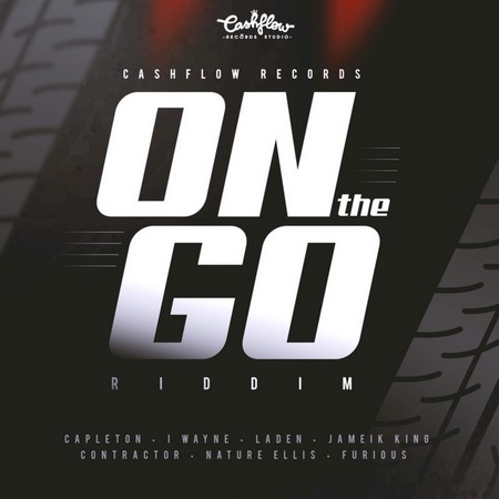 On-The-Go-Riddim-Cover ON THE GO RIDDIM [FULL PROMO] - CASHFLOW RECORDS