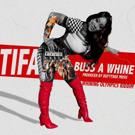 TIFA-Buss-A-Whine-cover TIFA - BUSS A WHINE [EXPLICIT & RADIO] - DUTTY DEX MUSIC